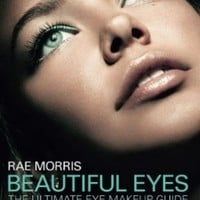 Beautiful Eyes: The Ultimate Eye Makeup Guide