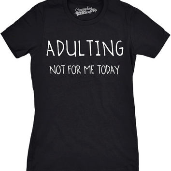 Women's Adulting Not For Me Today Slim Fit T-shirt, Juniors, Funny, Cool, Clothing, Tees, Relax, Lazy, Vacation, Gift for Her