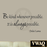 Be Kind Whenever Possible Dalai Lama Wall Art Quotes Buddhism VWAQ