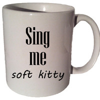 SING Me SOFT KITTY The Big Bang Theory 11 oz coffee tea mug 12
