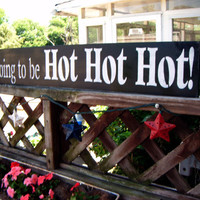 """Hot Tub Sign, Pool Sign, Bathroom art,  handpainted sign, large 6 x 36  - """" It's going to be HOT HOT HOT """"  - Primitive Folk Art wooden sign"""