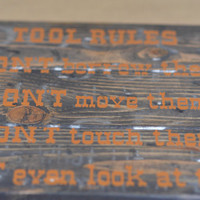 "Rustic Wood Sign ""Tool Rules"" Rustic Wood Sign for Dad, Grandpa, Uncle or Brother"