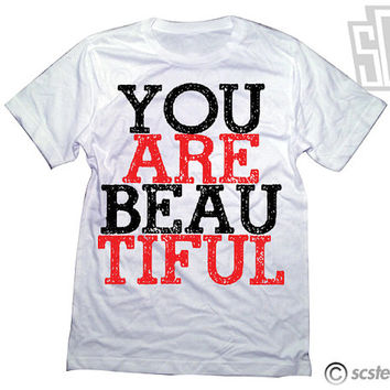 You Are Beautiful Tee Shirt 068