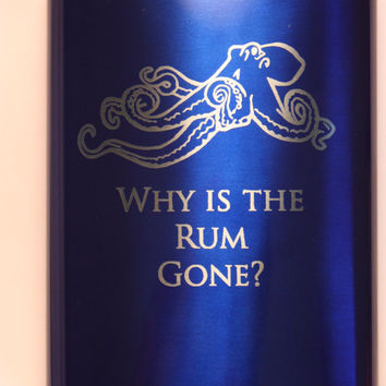 Flask - blue stainless steel flask - custom engraved Why is the rum gone octopus