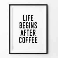 Coffee Poster, print, typography art, scandinavian, home, wall decor, mottos, inspiration, life begins after cofee