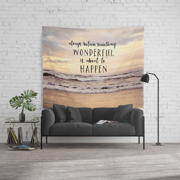 always believe something wonderful is about to happen Wall Tapestry by Sylvia Cook Photography