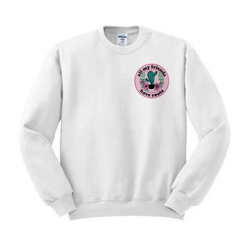All My Friends Have Roots Crewneck Sweatshirt