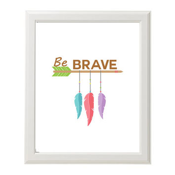 8x10 Printable Instant Download Be Brave Art Print Digital File Modern Nursery Arrows Wall Art Baby Shower Gift Baby Room Baby Nursery