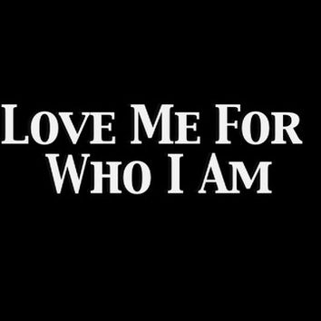 Love Me for Who I Am - Tank Top