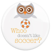 Button Pin Who Doesnt Like Soccer Inspired by Mandy: Pin Back Button Design Inspired Soccer CW