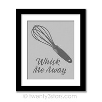 Whisk Me Away Kitchen Humor Wall Art - Choose Any Colors - twenty3stars