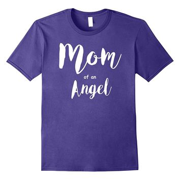 Mom of an Angel Cute Mothers Day Shirt