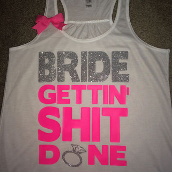Bride Tank - Gettin' Sh*t Done - Ruffles with Love - Sweating for the Wedding - Wedding Tank