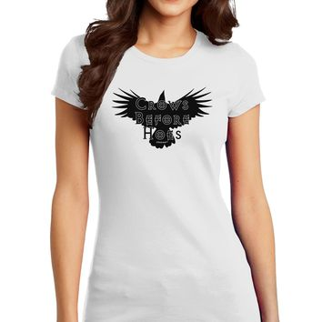 Crows Before Hoes Design Juniors T-Shirt by TooLoud