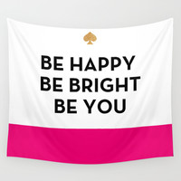 Be Happy Be Bright Be You - Kate Spade Inspired Wall Tapestry by Rachel Additon