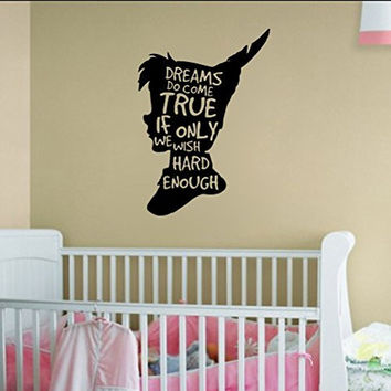 Peter Pan Dreams Do Come True If Only We Wish Hard Enough Vinyl Wall Words Decal Sticker Graphic
