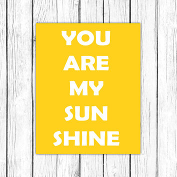 You Are My Sunshine Print, Wall Art Prints, You Are My Sunshine Art, Wall Art, Printable Quotes, Quote Print, Printable.