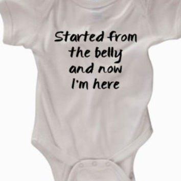 Started from the belly and now I'm here baby bodysuit
