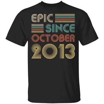 Epic Since October 2013 Vintage 7th Birthday Gifts Youth