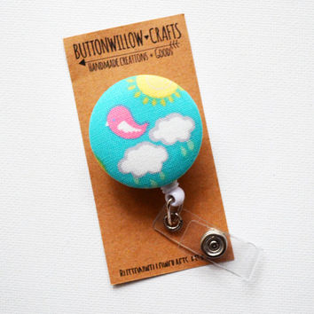Fabric Button ID Badge Reel, Retractable Lanyard, Nurses, Birthday Gift, Key Card, Handmade Cute Badge Reel, Clouds, Birds, Sunshine, Happy