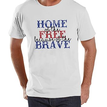 Mens 4th of July Shirt - Home of the Free Because of the Brave - Deployment Shirt - Patriotic 4th of July White Tshirt - Military Homecoming