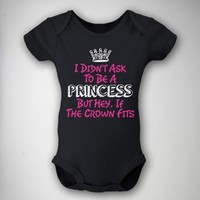 'I Didn't Ask to Be a Princess...' Infant Snapsuit