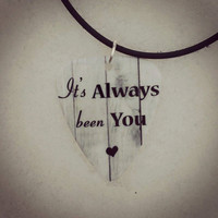 It's Always been You guitar pick on black necklace with heart wood background - Gorgeous and Unique! Valentine's Day Anniversary gift