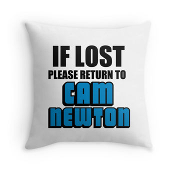 IF LOST PLEASE RETURN TO CAM NEWTON