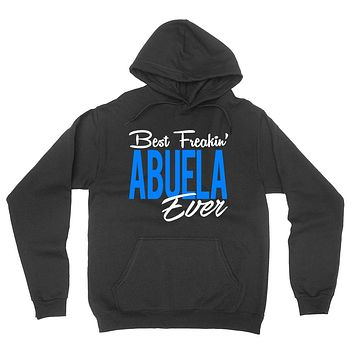 Best freakin abuela ever best grandma grandmother mother's day Christmas holidays Hoodie