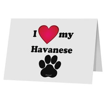 """I Heart My Havanese 10 Pack of 5x7"""" Top Fold Blank Greeting Cards by TooLoud"""