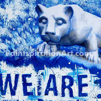 Mixed Media Painting Nittany Lions Penn State Art Wall Art Prints - Office Decor Fan Art We Are Quote Artwork - College Dorm Room Decor
