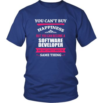 Software Developer Shirt - You can't buy happiness but you can become a Software Developer and that's pretty much the same thing Profession