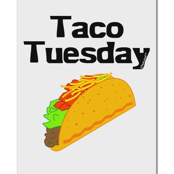"""Taco Tuesday Design Aluminum 8 x 12"""" Sign by TooLoud"""