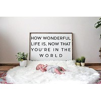 How Wonderful That You're in the World Sign