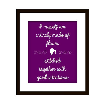 Girly Home Decor Print / Wall Quote / I Myself Am Entirely Made of Flaws Stitched Together With Good Intentions / Cute Gallery Wall Art