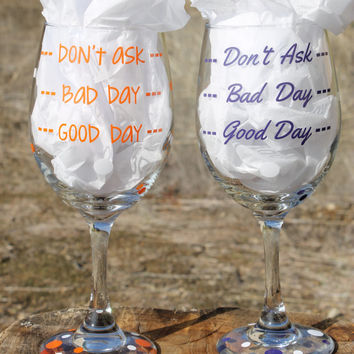Set of 2 Personalized Large Wine Glasses Good Day Bad Day Don't Ask Funny Wine Glass - Perfect Gift For Birthdays, Christmas, Events