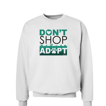 Don't Shop Adopt Sweatshirt