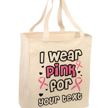 Personalized I Wear Pink for -Name- Breast Cancer Awareness Large Grocery Tote Bag