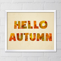 Hello Autumn Art Print, 8x10 Printable Digital file, Fall Decor, Autumn decor, Fall Leaves, Wall art, Home decor, Printable sign, Nature