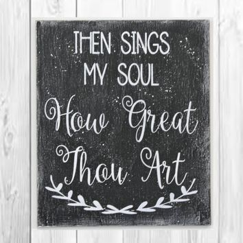Then Sings My Soul How Great Thou Art Wood Sign Faith And Inspirational