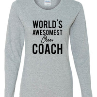 World's Awesomest Cheer Coach Shirt. Show Your Coach That They Are The Best.  Makes A Great Gift For Any Occasion.