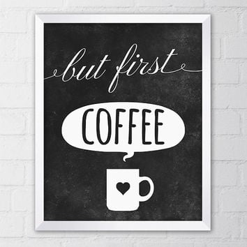 But First Coffee Art Print, 8x10 Printable Digital file, Wall art, Typography, Coffee, Saying, Black, White, Poster,