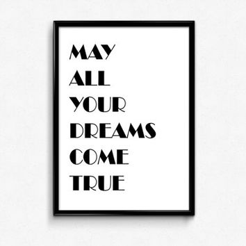 Printable Graduation Gift May All Your Dreams Come True Printable Wall Decor Typography Poster 8x10 DIY Printable Gift