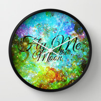 FLY ME TO THE MOON, REVISITED - Colorful Abstract Painting Space Typography Blue Green Galaxy Nebula Wall Clock by EbiEmporium