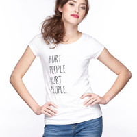 Women's Hurt People Hurt People. Shirt