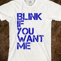 BLINK IF YOU WANT MEe