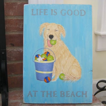 Beach Sign Golden Retriever Art Dog Wood Beach Sign LIFE IS GOOD At the Beach / Hand Painted Signage / Plaque Wall Hanging