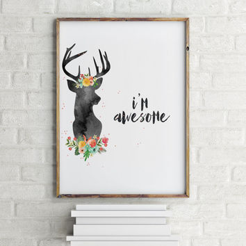 "Room poster ""I'm Awesome'' Inspirational poster Water color art Motivational quote Instant download Home decor Wall ArtWork Deer poster"
