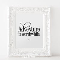 Aesop Fables Quotes Adventure is Worthwhile Digital Download Printable Typography 8 x 10 poster Downloadable jpg png Words of Wisdom