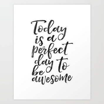PRINTABLE WALL ART, Today Is A Perfect Day To Be Awesome,Don't Forget To Be Awesome,Good Vibes Only Art Print by Printable Aleks